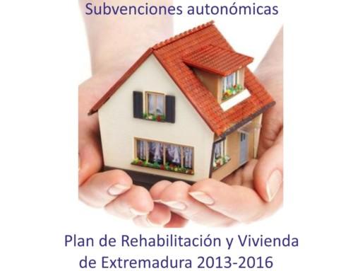 SUBVENCIONES PLAN DE REHABILITACIÓN Y VIVIENDA DE EXTREMADURA 2013-2016